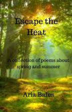 Escape the Heat by derekwriter8