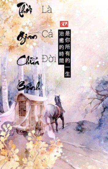 Đọc Truyện [ĐM] THỜI GIAN CHỮA BỆNH LÀ CẢ ĐỜI - Lăng Đô (Nhất) Di Trì 懒惰机智 - TruyenFun.Com