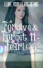 Forgive & Forget II- Fearless by bnj2011
