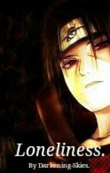 Loneliness. (Uchiha Itachi)