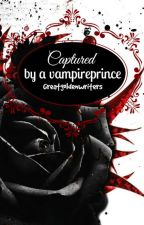 Captured by a vampireprince (compleet) by Greatgoldenwriters