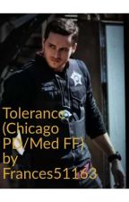 Tolerance (Chicago PD/Med FF) by Frances 51163 by Frances51163