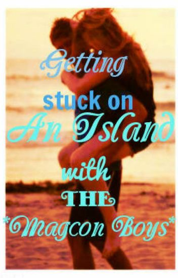 Getting stuck on an island with the magcon boys(Taylor Caniff Fanfic)