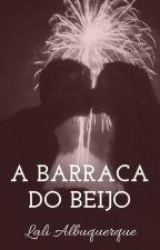 A Barraca do Beijo by LaliAlbuquerque