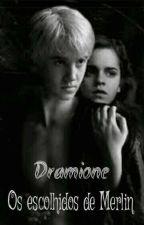 Dramione - Os Escolhidos de Merlin  by Tigresaestrelar