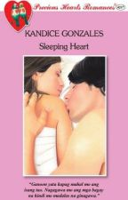 Sleeping Heart  (Completed: Published by PHR) by Kandice_Gonzales