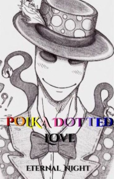 Polka Dotted Love (A Splendor Man Fanfiction)