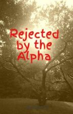 Rejected by the Alpha by ilovelax13