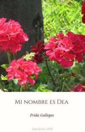 Mi nombre es Dea by FridaLHG