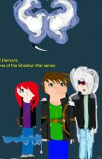 Rise of Demons:  book 1 of the Shadow War series by PhoenixPrism