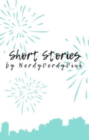 Short Stories by NerdyPerdyPink
