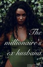 The millionaire's ex husband by MSGEDEON