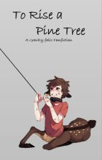 To Rise a Pine Tree by Jexxica_Jade