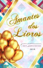 Concurso Amantes dos Livros INSCRIÇÕES ENCERRADAS by watt_padloversxx