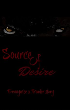 Source of Desire (Pennywise x Reader) by Dark_Wise