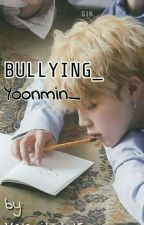 Bullying [Yoonmin]  by catalina05903355