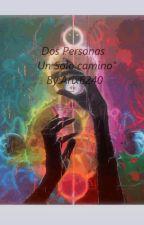 """""""Dos Personas Un Solo Camino..."""" by arix6240"""