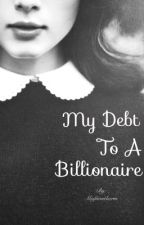 My Debt To a Billionaire by Misfitauthor