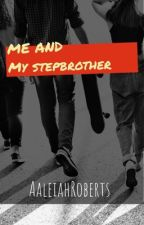 My step brother  by AaleiahRoberts
