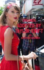 DREAMER ↠ Adopted by Taylor Swift by enchantedtomeetyou2