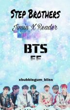 BTS | Step Brothers { Park Jimin X Reader } (COMPLETE √) by xbubblegum_bliss
