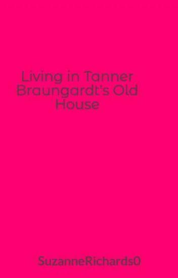 Tanner Braungardt House Address Gastronomia Y Viajes