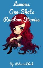 Lemons/One-Shots/Random Stories (SLOW UPDATES) {X Reader} by the761_aarmaufan