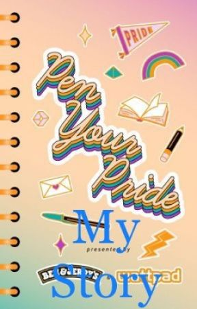 Pen Your Pride: My Story  by Kaito_Rin_the_otaku