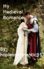 My Medieval Romance by hopelessromantic957