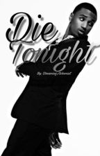 Die Tonight-T.Songz 2/3 by DreamingAlchemist
