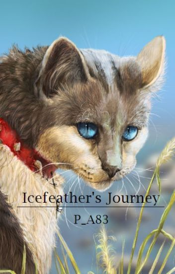 Icefeather's Journey (Warrior Cat FanFic)