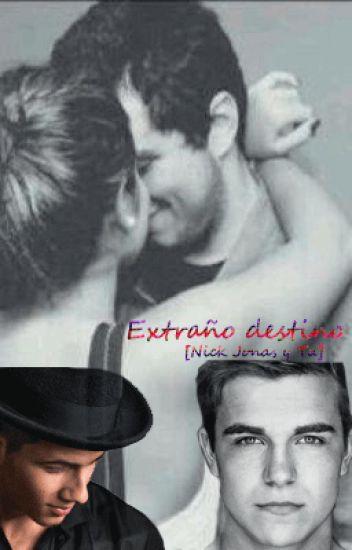 Extraño destino ♥ ★ [Nick Jonas y Tu]