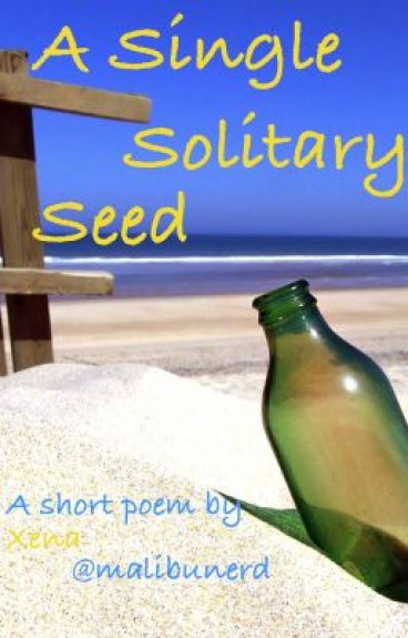 A Single Solitary Seed (Atty Awards) by malibunerd
