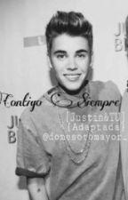 Contigo Siempre |Justin&TU||TERMINADA|| by domesotomayor_