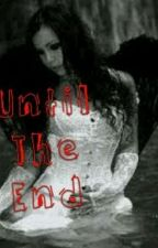 Until The End { One Direction Horror Fanfic } by Emmie_0411