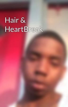 Hair & HeartBreak by JinxxTheRuler