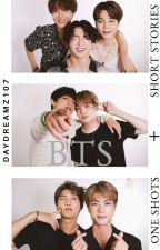 BTS (One Shots + Short Stories)  by Daydreamz107