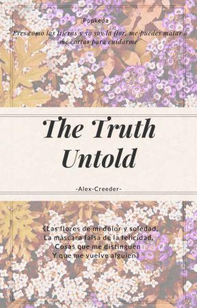 † THE TRUTH UNTOLD † by -Alex-Creeder-