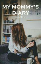 my mommy's diary. by sunnydrey