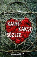 KALBE KARŞI SÖZLER by sonsuzluk-17