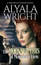The Moonshifters of Mountain View by writtenbyalyala