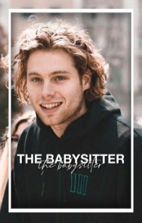 The Babysitter ≫ lashton by completetrash