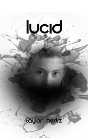 Lucid (UNEDITED) by TaylorHertz