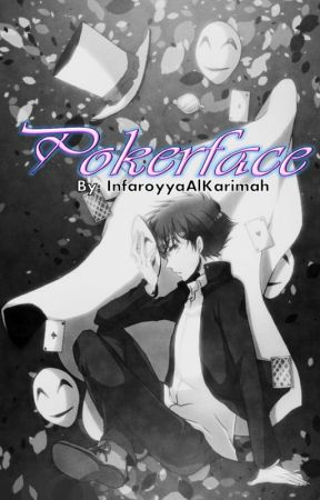 POKERFACE《MK Fanfiction》 by InfaroyyaAlKarimah