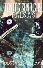 Tantas sonrisas falsas... (Cutting Frases) by PinkSadUnicorn