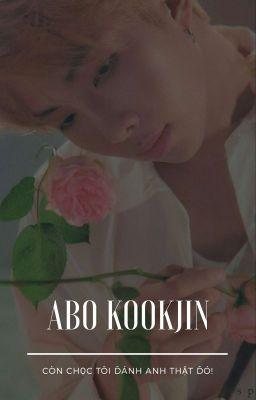 kookjin   abo   còn chọc tôi đánh anh thật đó 🔞