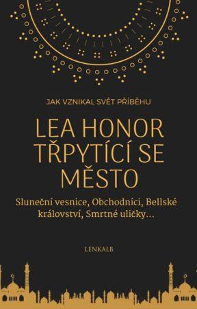 Jak vznikal svět Lea Honor: Třpytící se město by LenkaLB