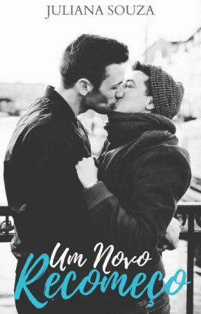Um Novo Recomeço   Livro 04 (Romance Gay) by JulianaSouza655