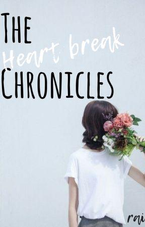 The Heart Break Chronicles by thevellichorist