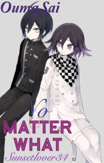 No Matter What    OumaSai    Finished.. For once..